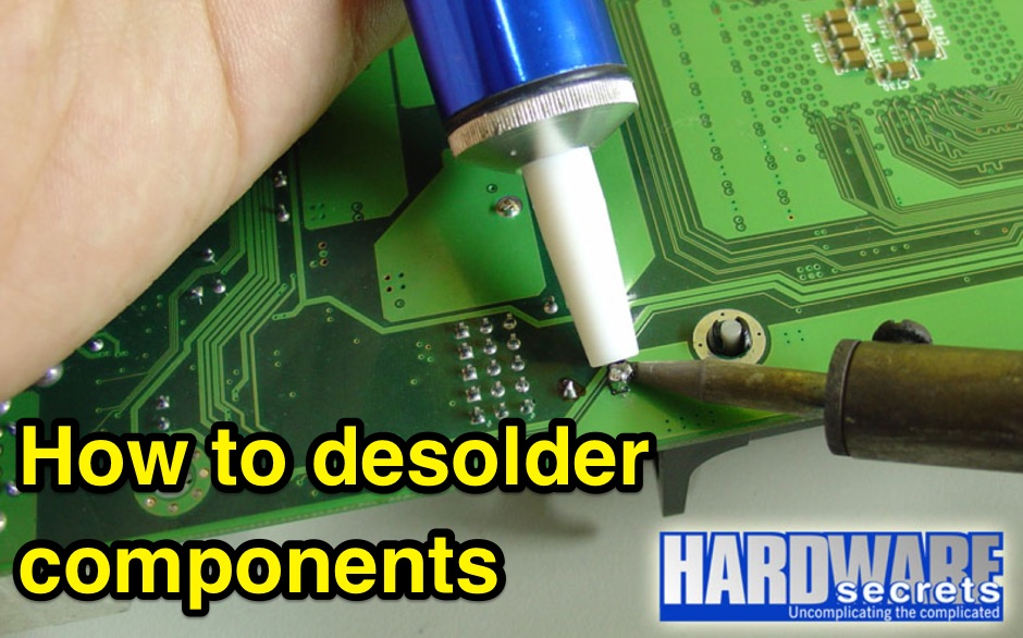 How to desolder components