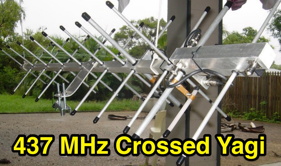 437 MHz Crossed Yagi for Satellite work