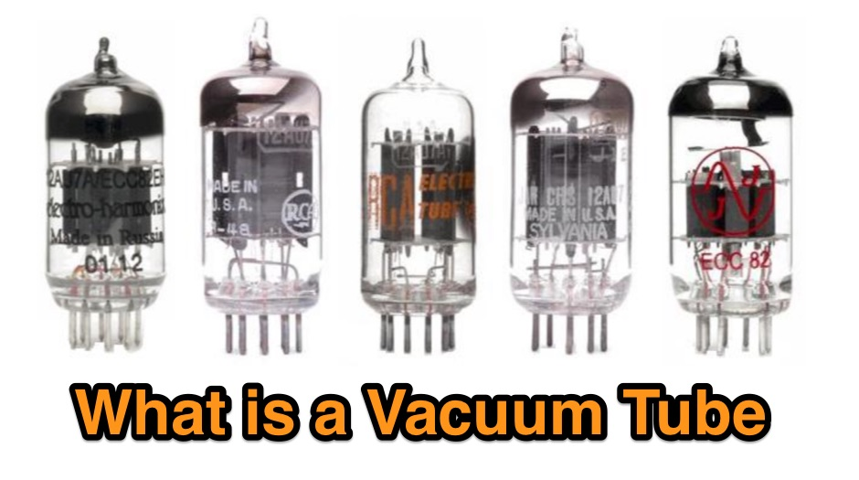 What is a Vacuum Tube