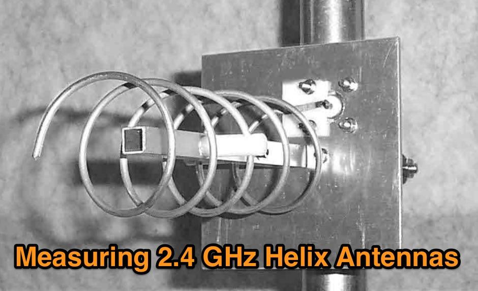 Measuring 2.4 GHz Helix Antennas
