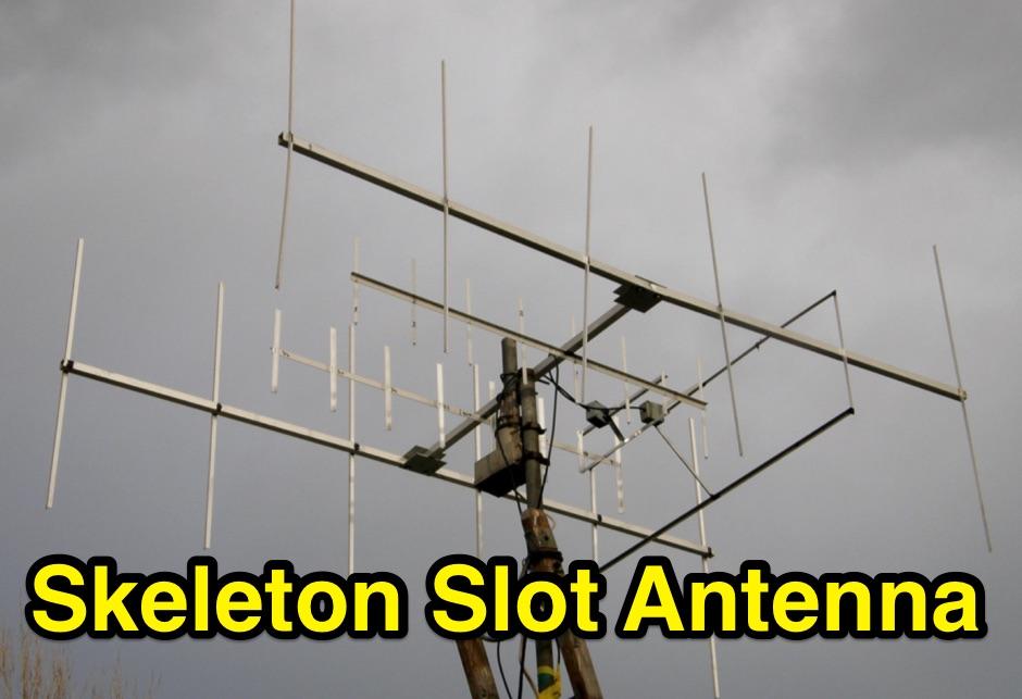 VHF Skeleton Slot Antenna
