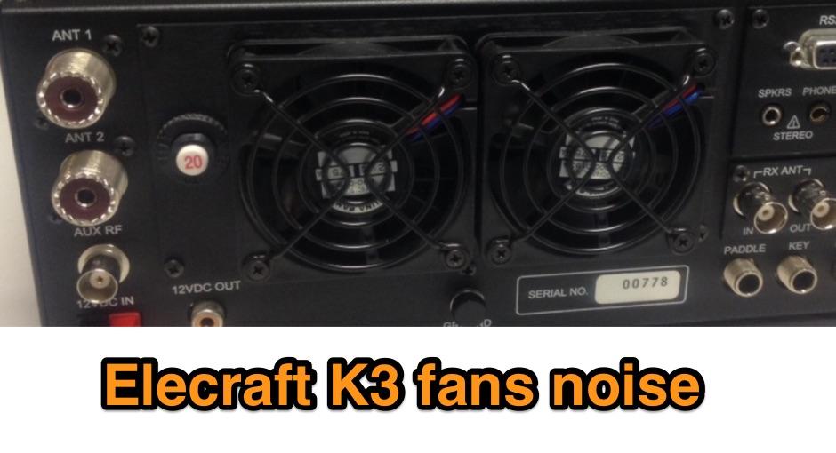 Elecraft K3 fans noise